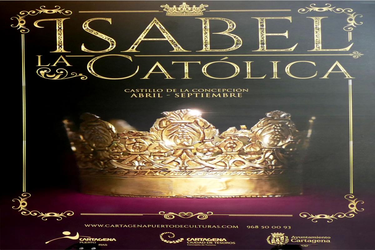 Cartagena puerto de Culturas: Exposición temporal 'Isabel La Católica'