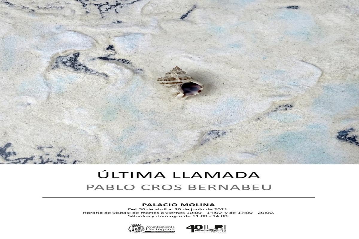 EXPOSICIÓN: ÚLTIMA LLAMADA, DE PABLO CROS